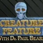 Creature Feature, Featuring Dr. Paul Bearer