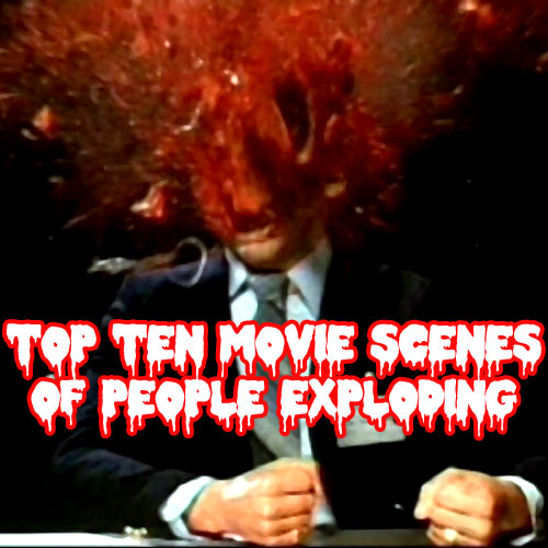 top 10 movie scenes of people exploding