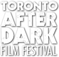 Toronto After Dark Film Festival 2010