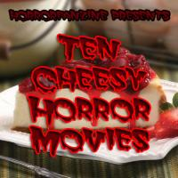 Ten Cheesy Horror Movies